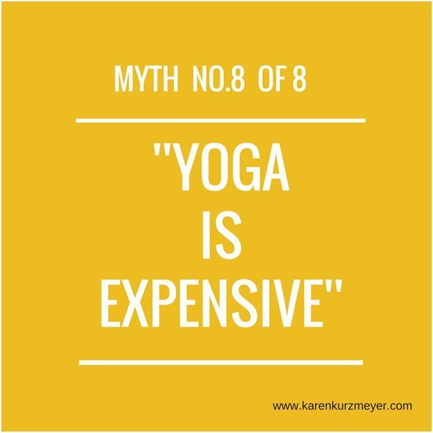 Dispelling MYTH 8 of 8: Yoga is Expensive