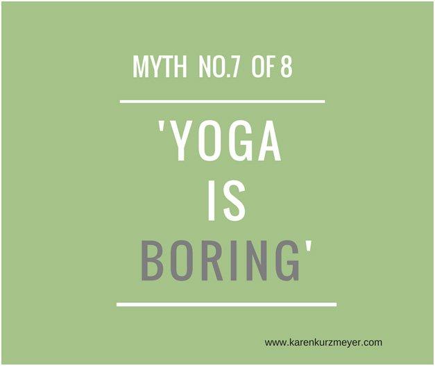 Dispelling Myth 7 of 8: Yoga is boring