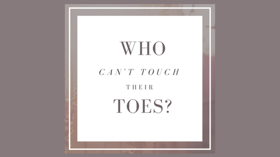 Who Can't Touch Their Toes?